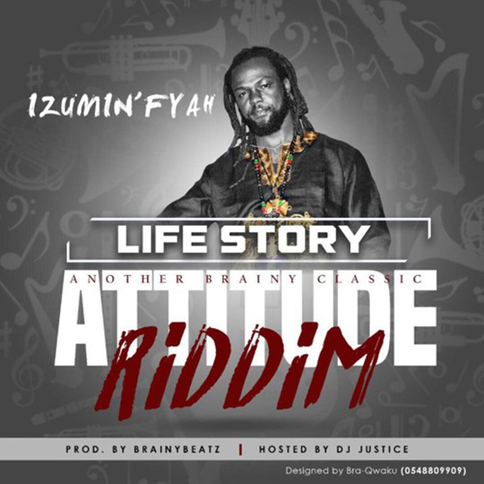 Life Story (Attitude Riddim) by Izumin Fyah