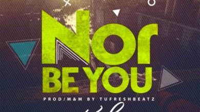 Nor Be You (N.B.U) by Kaash