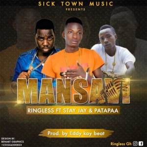Mansavi by  Ringless ft. Stay Jay & Patapaa