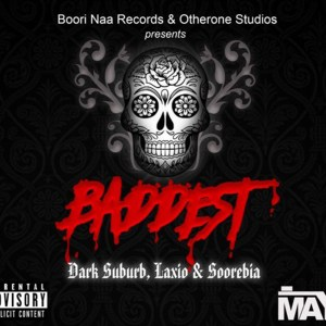 Baddest by Dark Suburb, Laxio & Soorebia