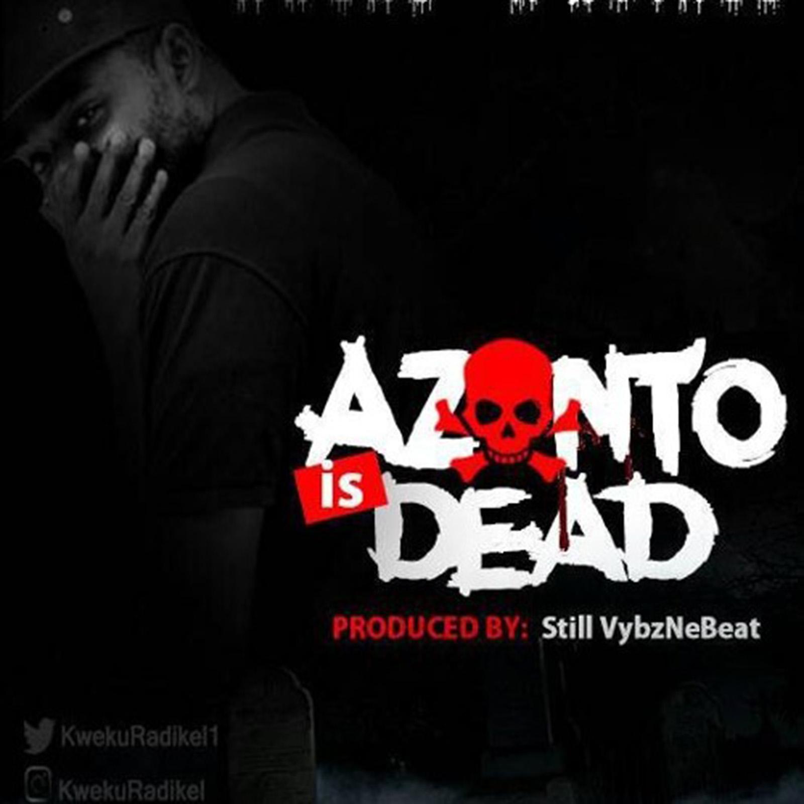Azonto Is Dead by Kweku Radikel