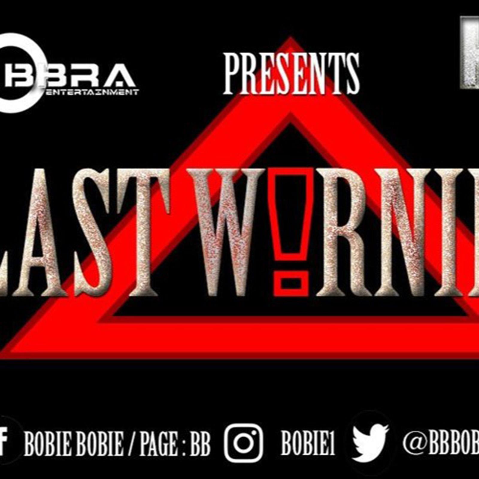 Last Warning by Bobie Bobie