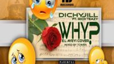 Why by Dichy Jill feat. Rich Teazy