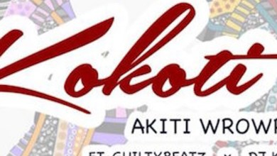 Kokoti by Akiti Wrowro feat. Guilty Beatz & DJ Kess