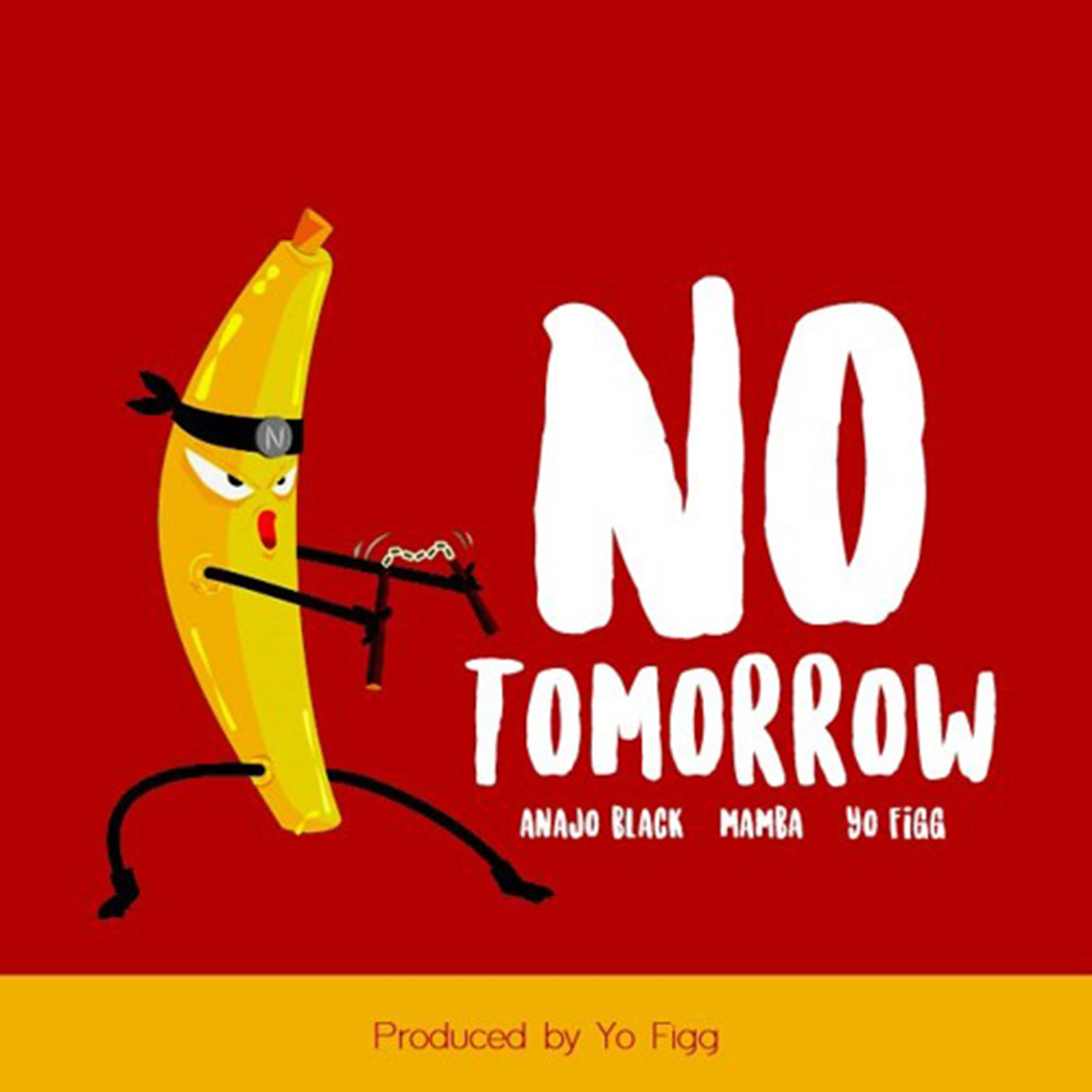 No Tomorrow by Anajo Black feat. Mamba & Yo Figg