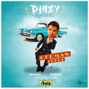 German Borga by Dhizy feat. Opanka & Obibini