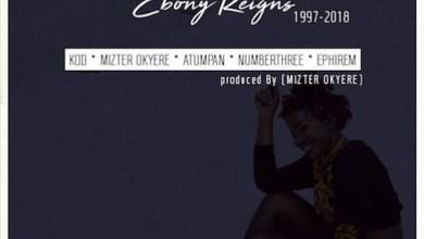 Photo of Audio: Tribute to Ebony Reigns by KOD, Mizter Okyere, Atumpan, Numberthree & Ephirem