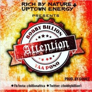 Attention by Bobby Billion feat. Yaa Pono