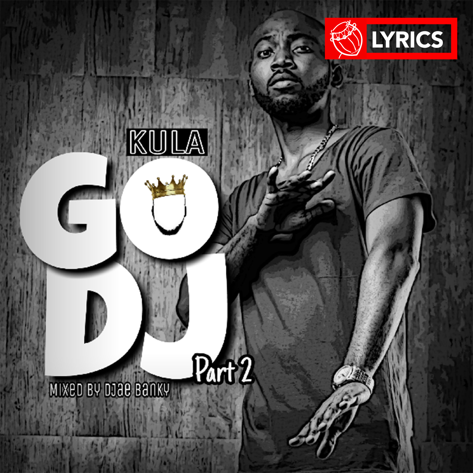 Lyrics: Go DJ part2 by Kula