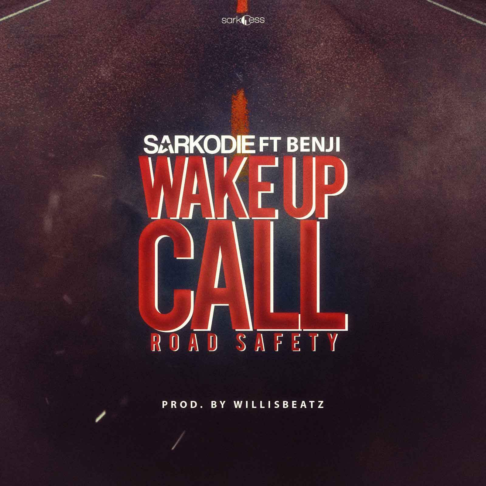 Wake Up Call (Road Safety) by Sarkodie ft. Benji