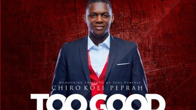 "Photo of Chiro Kofi Peprah releases 2nd single ""Too Good"""