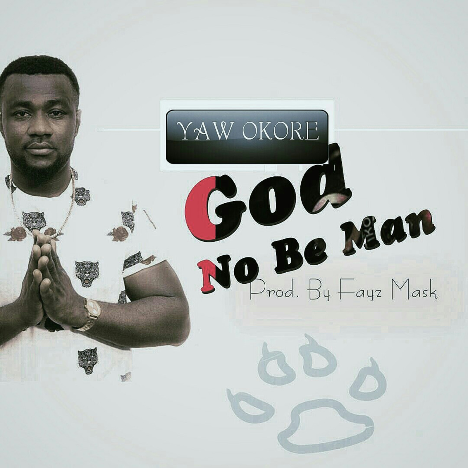 God Nor Be Man by Yaw Okore