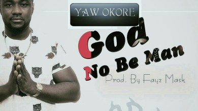 Photo of Audio: God Nor Be Man by Yaw Okore