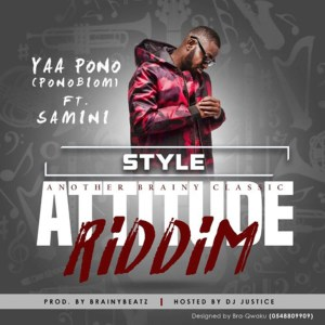 Style (Attitude Riddim) by Yaa Pono feat. Samini