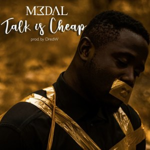 Talk Is Cheap by M3dal