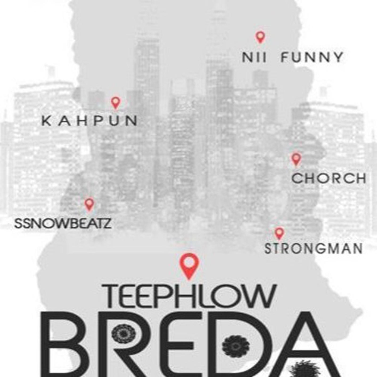 Breda Remix by TeePhlow feat. Strongman, Nii Funny, Ayesem, Chorch, Kahpun & SsnowBeatz