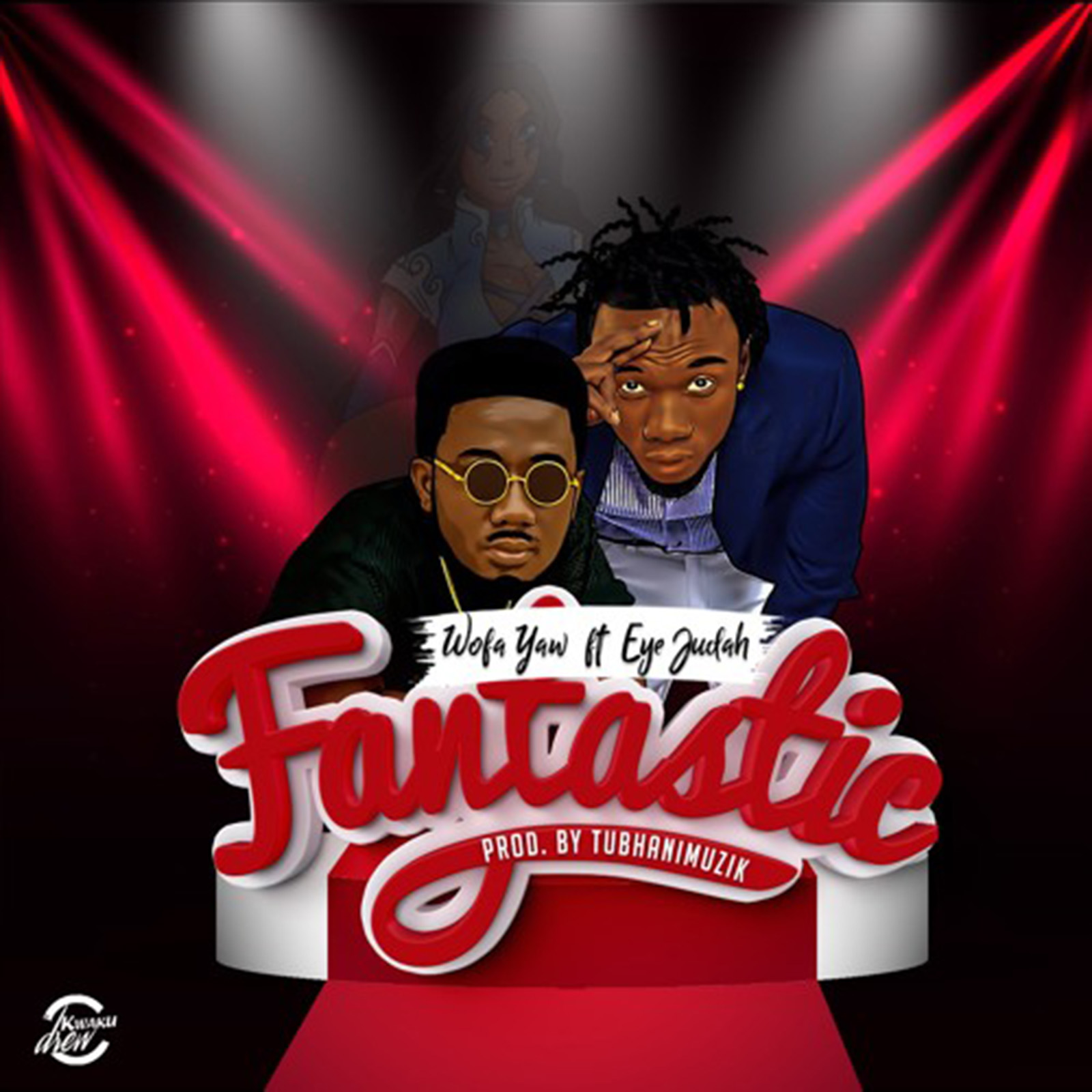 Fantastic by Wofa Yaw feat. Eye Judah