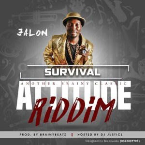 Survival (Attitude Riddim) by Jalon