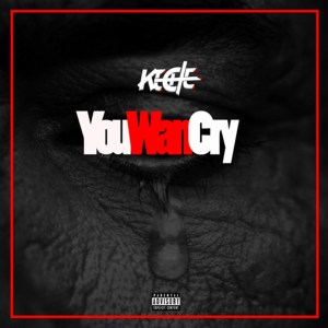You Wan Cry by Keche