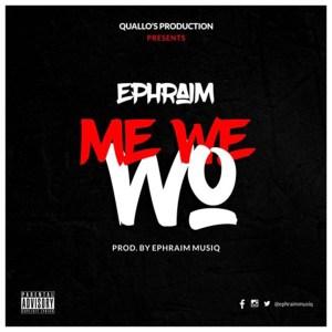 Me We Wo by Ephraim