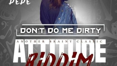 Photo of Audio: Don't Do Me Dirty (Attitude Riddim) by Dede