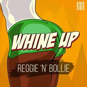 Whine Up by Reggie N Bollie