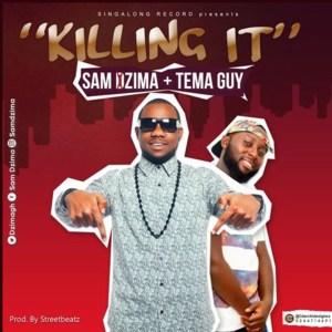 Killing It by Sam Dzima feat. Tema Guy