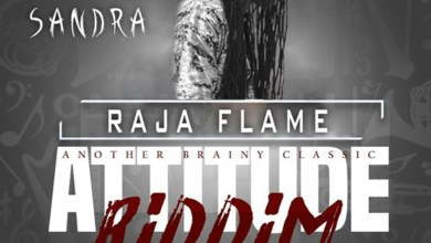 Photo of Audio: Sandra (Attitude Riddim) by Raja Flame