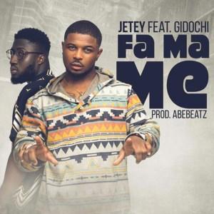 Fa Ma Me by Jetey feat. Gidochi