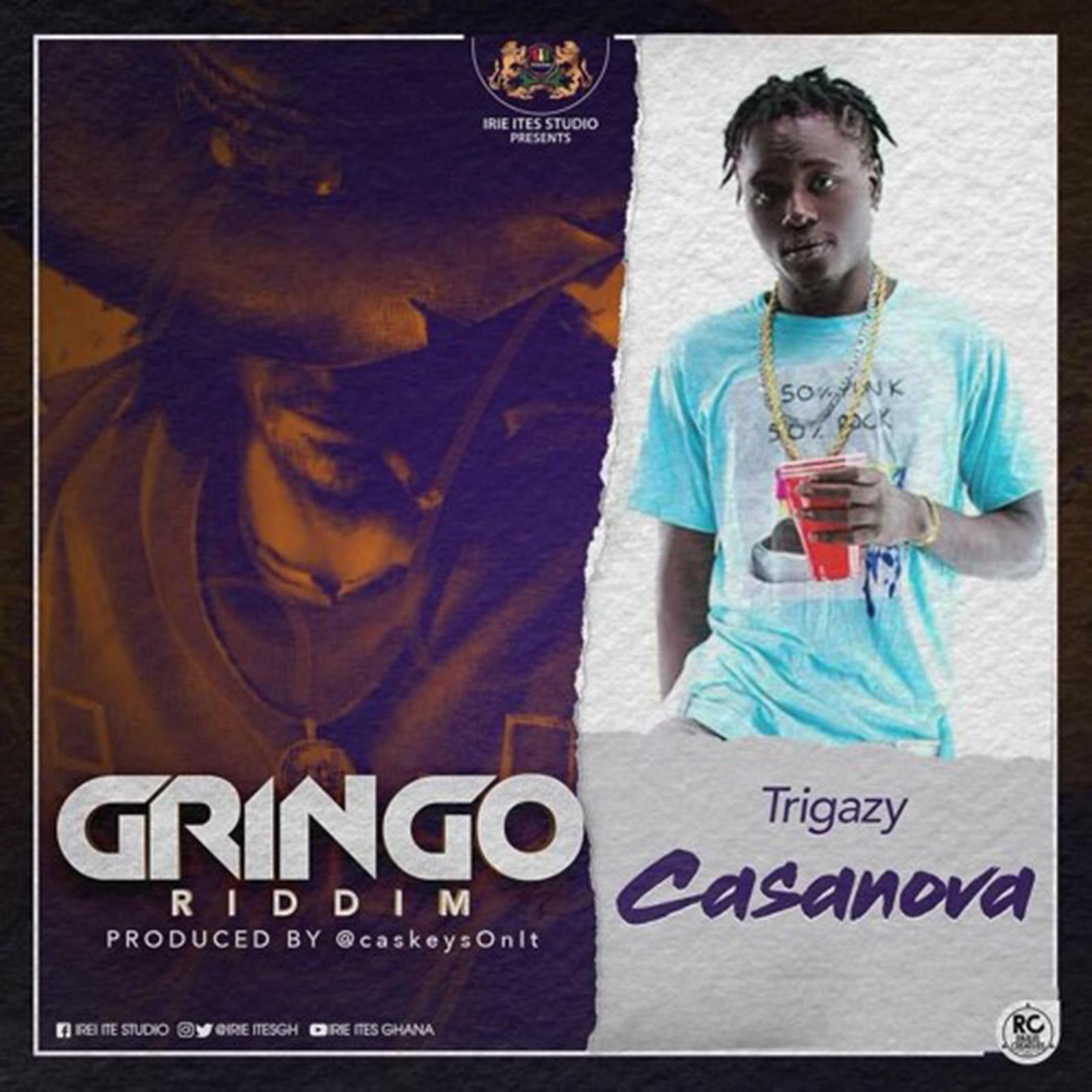 Casanova (Gringo Riddim) by Trigazy