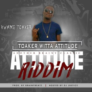 Witta Attitude (Attitude Riddim) by Kwame Toaker