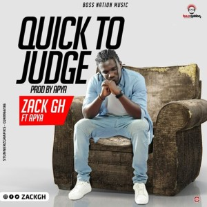 Quick To Judge by Zack feat. Apya
