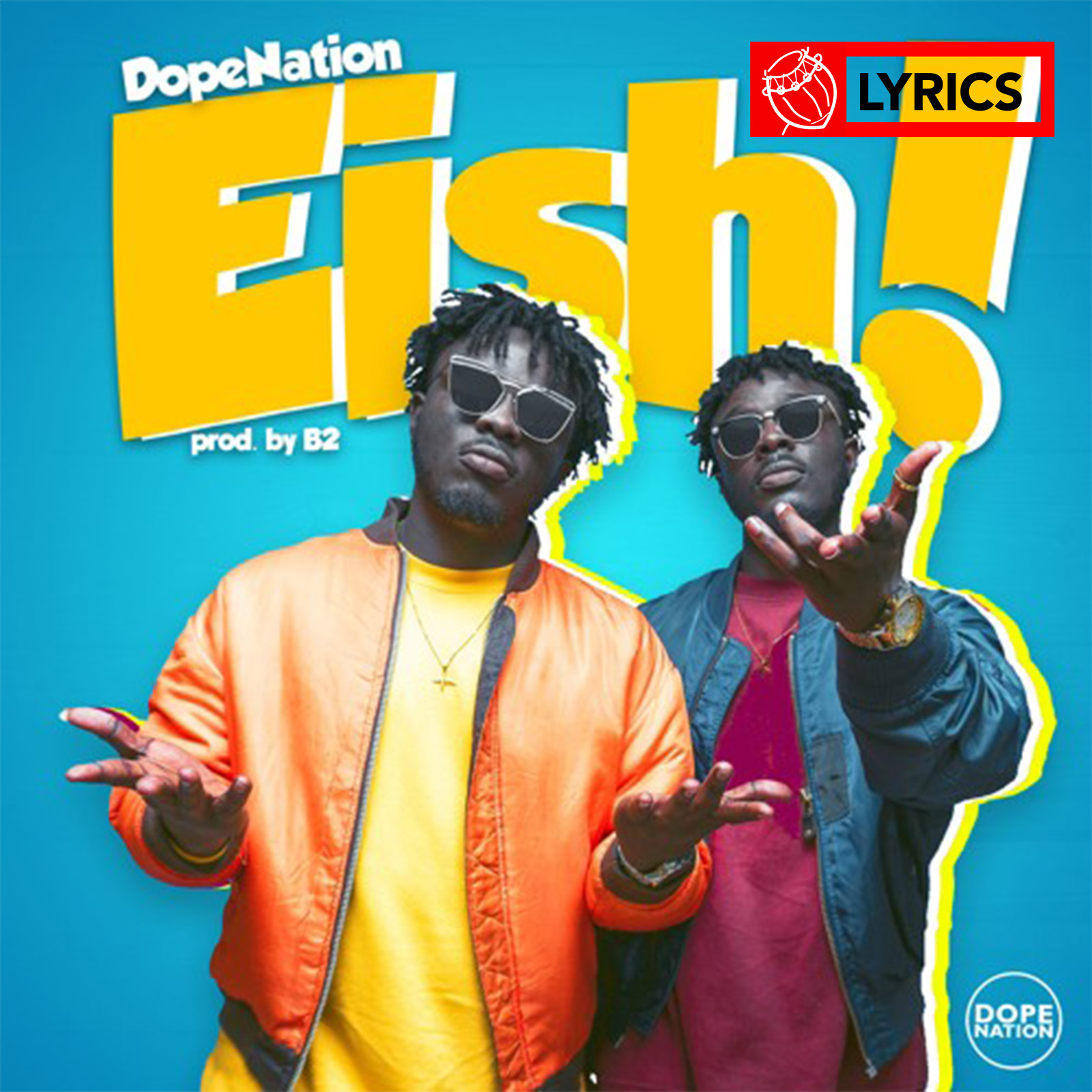 Lyrics: Eish by DopeNation