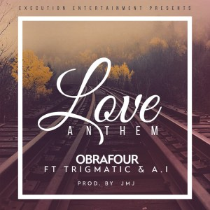 Love Anthem by Obrafour feat. Trigmatic & A.I