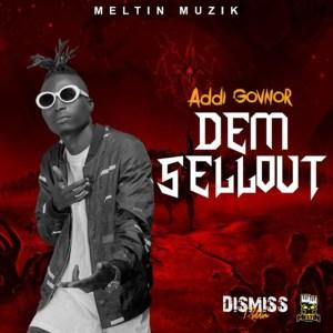 Dem Sellout (DisMiss Riddim) by Addi Govnor