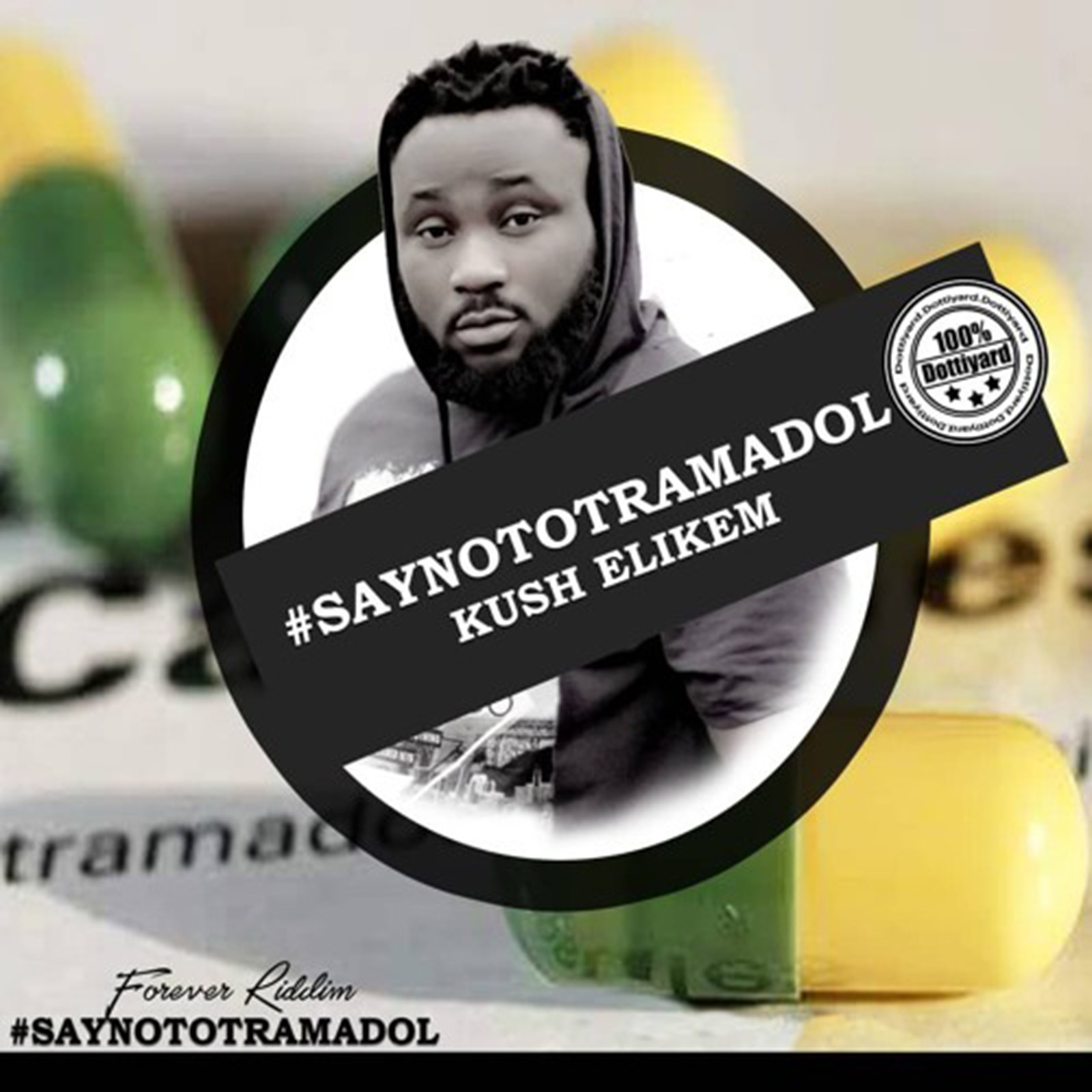 Say No To Tramadol (Forever Riddim) by Kush Elikem