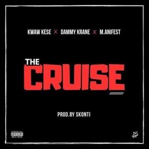 The Cruze by Kwaw Kese feat. Dammy Krane & M.anifest