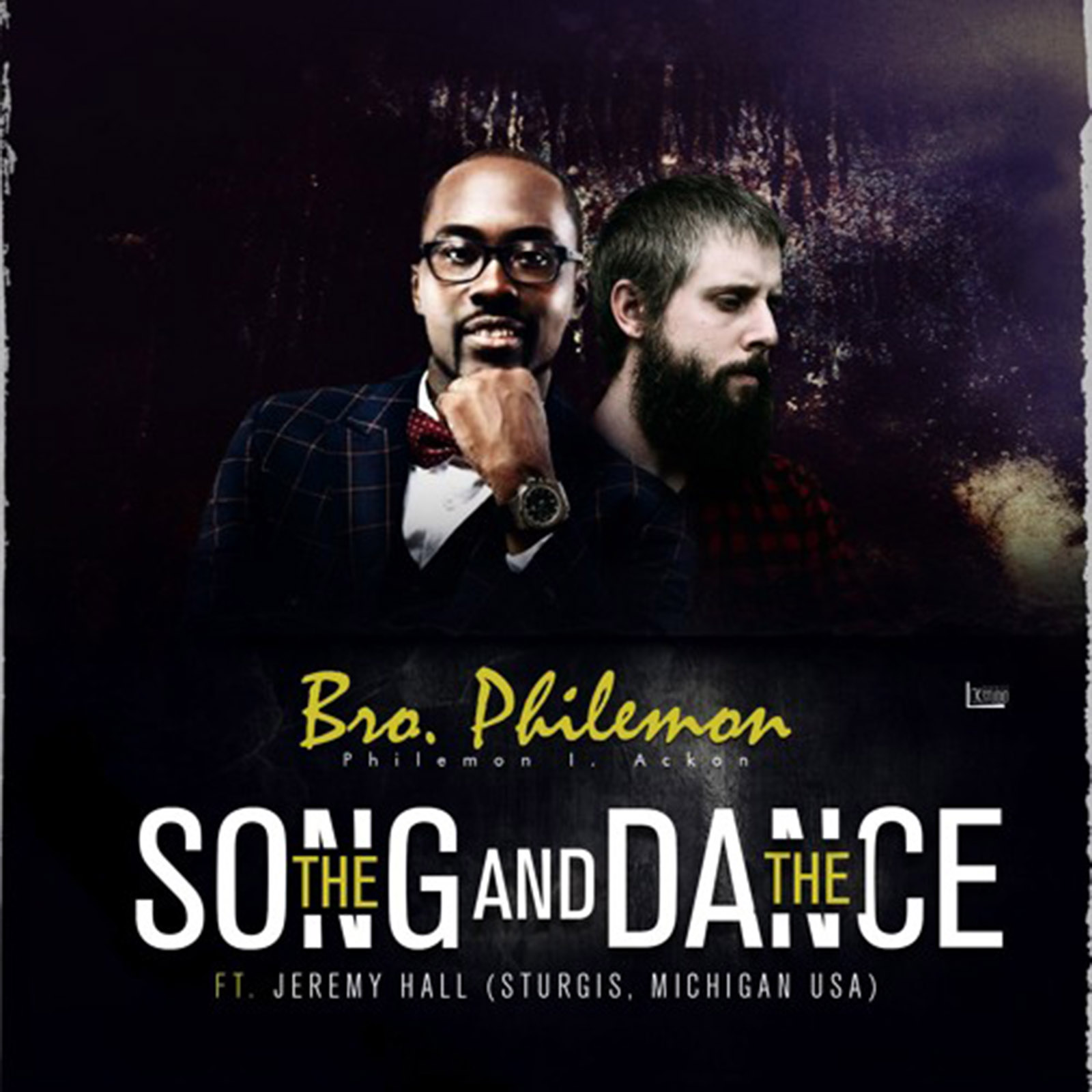 The Song & The Dance by Bro. Philemon feat. Jeremy Rayborn Hall