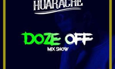Doze Off (Mix Show) by DJ Huarache