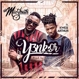 Y3nkor by DJ Mic Smith feat. Kwesi Arthur