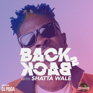Back 2 Back With Shatta Wale by DJ Poga