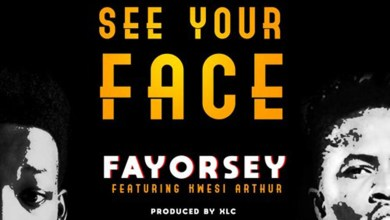Photo of Audio: See Your Face by Fayorsey feat. Kwesi Arthur