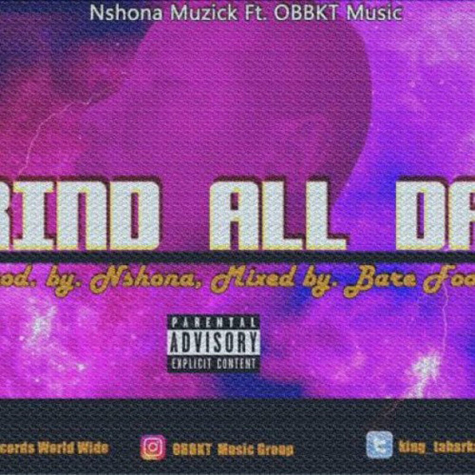 Grind All Day by Nshona Muzick feat. OBBKT Music