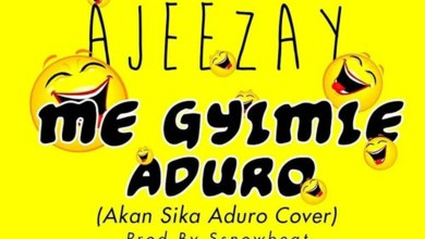 Photo of Audio: Me Gyimie Duro (Akan Sika Aduro Cover) by Ajeezay