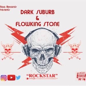 Rockstar by Dark Suburb feat. Flowking Stone