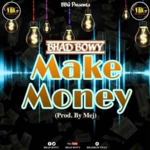 Audio: Make Money by Bhad Bwoy