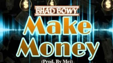 Make Money by Bhad Bwoy