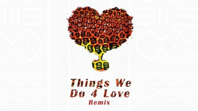 Things We Do 4 Love Remix by Ko-Jo Cue feat. KiDi & Sarkodie