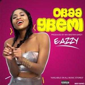 Obaa Gbemi by Eazzy
