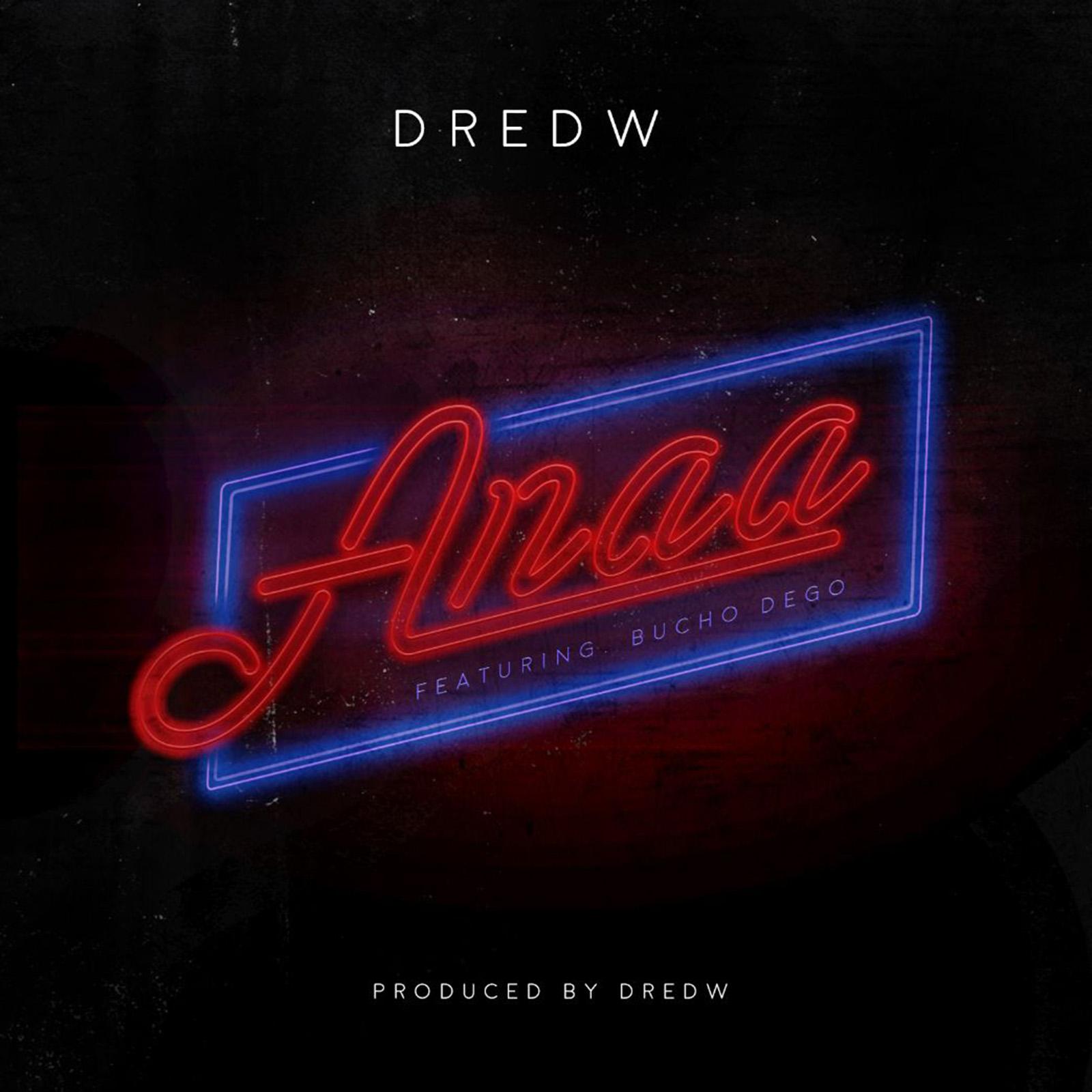 Anaa by DredW feat. Bucho DeGo